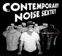 CD CONTEMPORARY NOISE SEXTET Ghostwriter's Joke