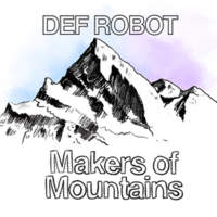 CD DEF ROBOT Makers Of Mountains