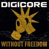 CD DIGICORE Without freedom