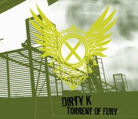 CD DIRTY K Torrent Of Fury