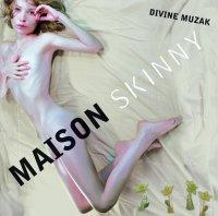 CD DIVINE MUZAK Maison Skinny