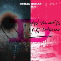 CD DURAN DURAN All You Need Is Now