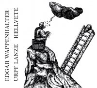 CD EDGAR WAPPENHALTER, URPF LANZE & HELLVETE Split ep