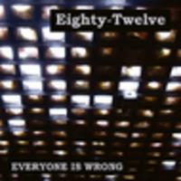CD EIGHTY-TWELVE Everyone is wrong