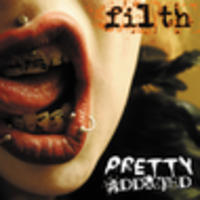 CD PRETTY ADDICTED Filth