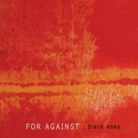 CD FOR AGAINST Black Soap EP