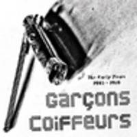 CD GARCONS COIFFEURS The Early Years 2005-2010