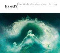 CD HEKATE Die Welt der dunklen Gärten