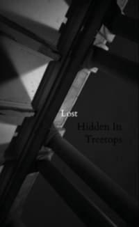 CD HIDDEN IN TREETOPS Lost