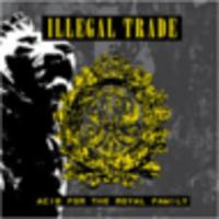 CD ILLEGAL TRADE Acid For The Royal Family