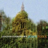 CD JOHN FOXX London Overgrown