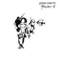 CD JOHN WATTS Fischer-Z