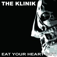 CD THE KLINIK Eat Your Heart Out