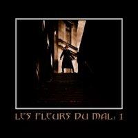 CD LES FLEURS DU MAL Les fleurs du mal : I EP