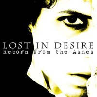 CD LOST IN DESIRE Reborn From The Ashes