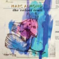 CD MARC ALMOND The Velvet Trail