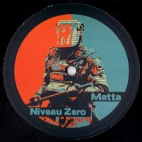 CD MATTA & NIVEAU ZERO Riot / Be Real 12'