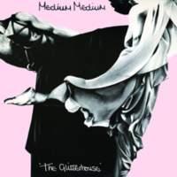 CD MEDIUM MEDIUM The Glitterhouse