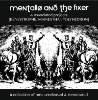 CD MENTALLO & THE FIXER Associated Projects: Benestrophe, Mainesthai, Polyhedron ‎– A Collection Of Rare, Unreleased & Remastered