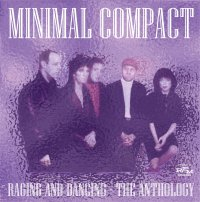 CD MINIMAL COMPACT Raging and dancing, the anthology