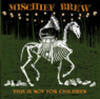 CD MISCHIEF BREW This is Not For Children