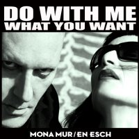 CD MONA MUR/EN ESCH Do With Me What You Want