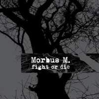 CD MORBUS M. Fight Or Die