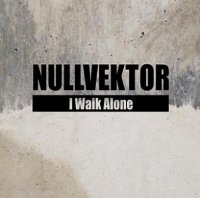 CD NULLVEKTOR I Walk Alone
