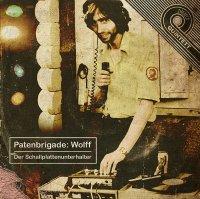 CD PATENBRIGADE:WOLFF Der Schallplattenunterhalter