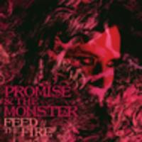 CD PROMISE & THE MONSTER Feed The Fire
