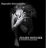 CD JULIEN SOULIER & VINCENT FALLACARA Rapsodies Emosexuelles