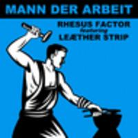 CD RHESUS FACTOR FEATURING LEATHER STRIP Mann Der Arbeit