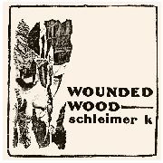 CD SCHLEIMER K Wounded Wood