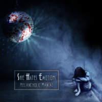 CD SHE HATES EMOTIONS Melancholic Maniac