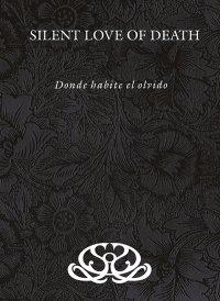 CD SILENT LOVE OF DEATH Donde Habite El Olvido