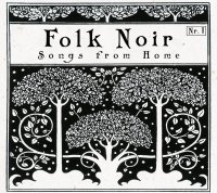 CD FOLK NOIR Songs From Home