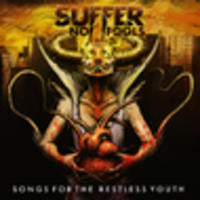 CD SUFFER NO FOOLS Songs For The Restless Youth