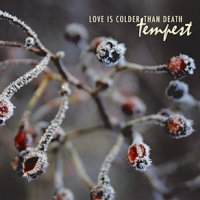 CD LOVE IS COLDER THAN DEATH Tempest