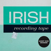 CD AGENT SIDE GRINDER The Irish Tape