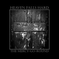 CD HEAVEN FALLS HARD The Mercy-Go-Round