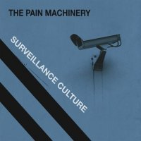 CD THE PAIN MACHINERY Surveillance culture