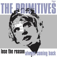 CD THE PRIMITIVES Lose The Reason
