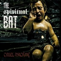 CD THE SPIRITUAL BAT Cruel machine