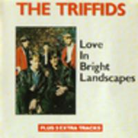 CD TRIFFIDS, THE CLASSICS: Love In Bright Landscapes