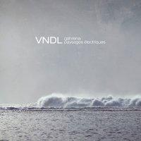 CD VNDL Gahrena: Paysages Électriques