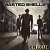 CD WASTED SHELLS The Collector