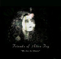 CD FRIENDS OF ALICE IVY We Are As Ghosts