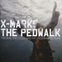 CD X-MARKS THE PEDWALK The Sun, The Cold And My Underwater Fear